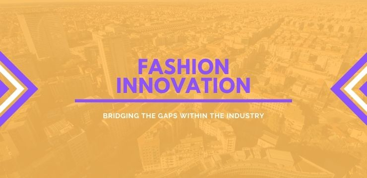 Fashion Innovation in Milan: bridging the gaps.