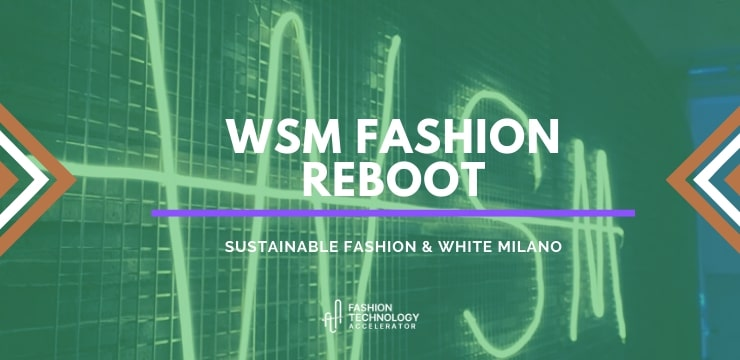 Sustainable brands startups WSM Fashion Reboot